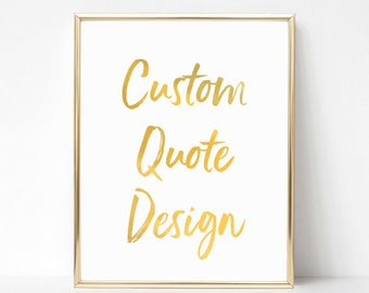 Custom Real Foil Quote Design | Custom Real Foil Quote Gift | Personalized Quote Design| Printable Wall Art | Custom Sign | Custom Printable