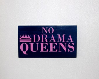 No Drama Queens wood sign