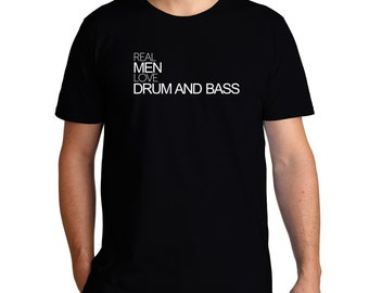 Real Men Love Drum And Bass T-Shirt