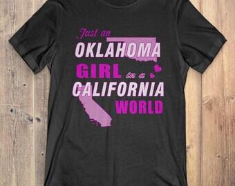 Oklahoma T-Shirt Gift: Just An Oklahoma Girl In A California World