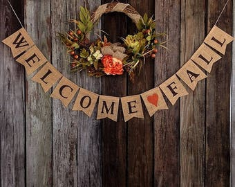 WELCOME FALL - Burlap Banner, Fall Banner, Seasonal Decor, Autumn Decor, Fall Decoration, Rustic Decor, Burlap Bunting, Photo Prop