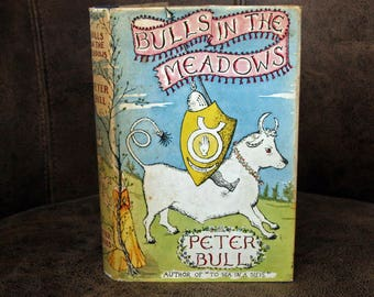 Bulls in the Meadows by Peter Bull - First edition 1957