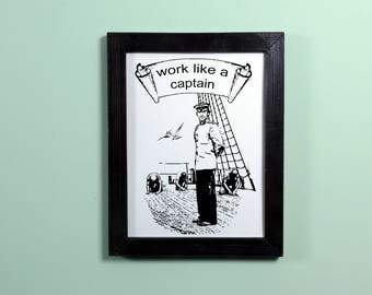 "Work like a captain print: instant downloads, JPG, motivational print  (8""x10"", 16""x20"", 18""x24"")"