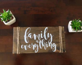 Family Is Everything Rustic Sign, Gift For Her, Housewarming Gift, Gift For  Relative