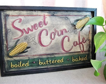 Primitive Sweet Corn Cafe Sign / Rustic Wooden Sign / Farmhouse Kitchen Decor Sign / Sweet Corn Cafe Wood and Metal Sign
