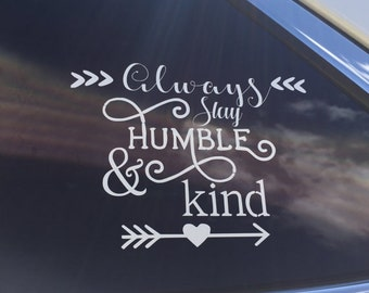 Always stay humble and kind Decal