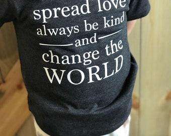 Spread love always be kind change the world tshirt