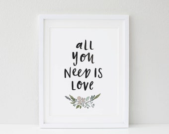 ON SALE! All You Need Is Love Print A4