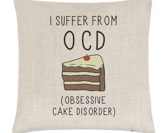 I Suffer From Obsessive Cake Disorder OCD Linen Cushion Cover