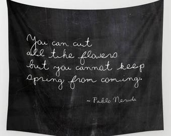 Pablo Neruda Quote Tapestry, Boho Tapestry, Shabby Chic, Cottage Decor, Bohemian Decor, Flower Quotes, Boho Wall Decor, Spring Decorations