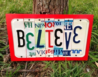 BELIEVE CUSTOM Recycled License Plate Art Sign