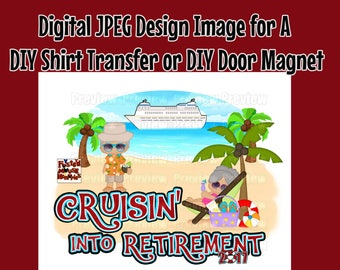 Retirement Cruise Shirt Transfer Digital Image DIY Cruise Shirts Cruise Shirt Iron On Grandparents Matching Shirts  - DIY Cruise Door Magnet