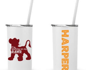I'm Working On My Rawr, Lion King, Simba- Personalized 12 0z. Roadie Tumbler with Straw and Lid, Insulated Stainless Steel
