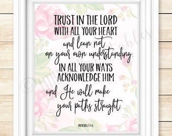 Trust in the Lord quote, Proverbs 3:5-6, printable Scripture, popular Scripture, Bible verse decor, gift for graduate, floral background
