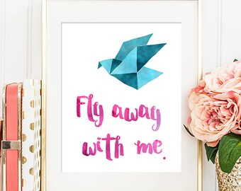 Fly Away With Me 8x10 - Printable Art, Inspirational Quote, Wall Art, Dorm Decor