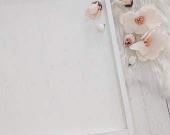 with brave wings she flies blush and white wooden sign