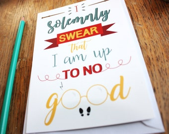 """Card A6, """"I solemnly swear that I am up to no good"""", Harry Potter, typography"""
