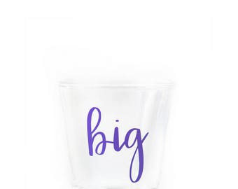 BIG Shot Glass - Gift for Big - Big Little Gift - Big - Sorority Big Little - Sorority Sister - Big Little - Big Shot Glass - Little - Big