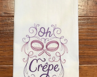 """Tea towel, flour sack, dish towel, embroidered with """"Oh Crepe"""", house warming, bridal shower, hostess gift, funny gift, birthday gift"""