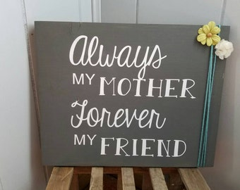 Awlays my mother forever my friend wood wall art