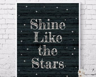 Shine like the Stars, Shine poster, Stars, Printable art, Inspirational, motivational quotes, Digital prints, Instant download