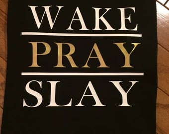 Wake Pray Slay T-Shirt