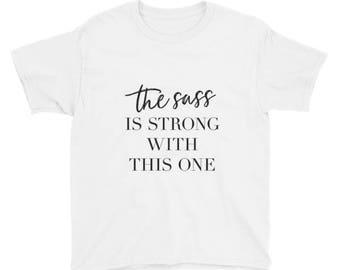 Der Sass ist stark mit dieser ein Kind T-shirt