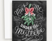 Christmas Card - Mistletoe Card - Meet Me Under the Mistletoe - Christmas Cards - Unique Christmas Card - Chalk Art - Hand Lettered Holiday