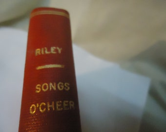 Antique 1905 Riley Songs O' Cheer Hardback Book by James Whitcomb Riley,  collectable