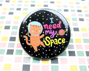 Space Cat Pin, Galaxy Cat, I Need My Space Pin, Funny Gift for Her, Astronaut Cat, Cat in Space, Funny Pin Back Button, Introvert Pin, Cat