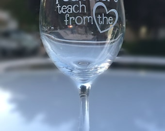 "Teacher Personalized Glass - ""The Best Teachers Teach from the Heart"" with Optional Message - Choose Wine, Pint, Pilsner or Whiskey"