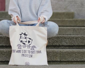 Vegan Tote Bag, Eat What I Eat To Get Your Protein.