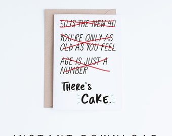 50th Birthday Cards, Printable Cards, Instant Download, 50 Birthday, Funny Birthday, For Him, For Her, Gag Gifts, Getting Old, There's Cake