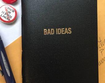 BAD IDEAS-notebook/journal/sketchbook
