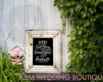 Wedding Sign Instant Printable // Every Love Story is Beautiful But ours is My Favorite //  WHITE ON BLACK //  11x14