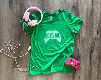 Hold Me Xbox Shirt - Xbox 1 / t shirt / Xbox gift / gift for gamer / gift for gamer girl / gift for gamers / gamer gift