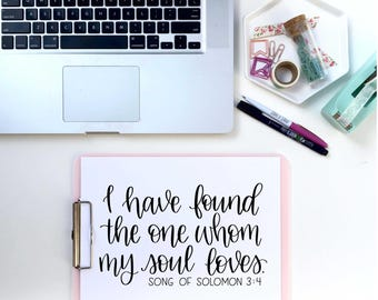 I have found the one whom my soul Loves. Song of Solomon 3:4 | Digital Download Print