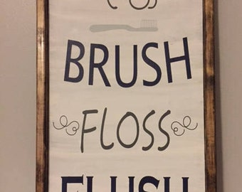 Wash. Brush. Floss. Flush. Wood decor. Rustic. Handmade. Handpainted. Bathroom decor.