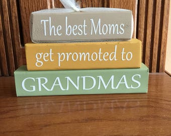 The best moms get promoted to Grandmas, wood stacker, Grandparents Day, personalized, grandparent gift, Mother's Day gift, shelf sitter,