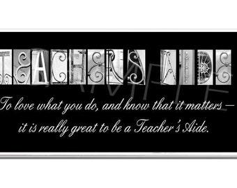 TEACHERs AIDE  Inspirational Plaque black & white letter art