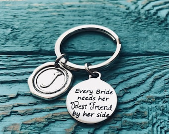Every bride needs her, best friend, by her side, Wedding Keepsake, Bridesmaid, Maid of honor, Matron of Honor, Silver Keychain, Gifts for