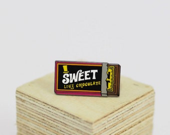SWEET LIKE CHOCOLATE - Enamel pin