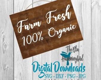 Farm Fresh Organic SVG, Farm Fresh SVG, Kitchen SVG, Organic Svg, Farmhouse Svg, Rustic Svg, Farmhouse sign svg, Silhouette Svg, Farm