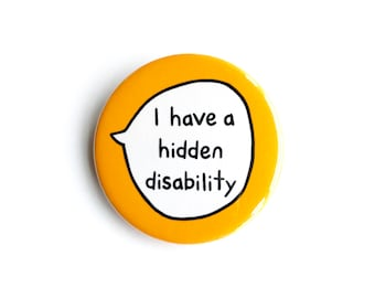 I Have a Hidden Disability Pin Badge Button