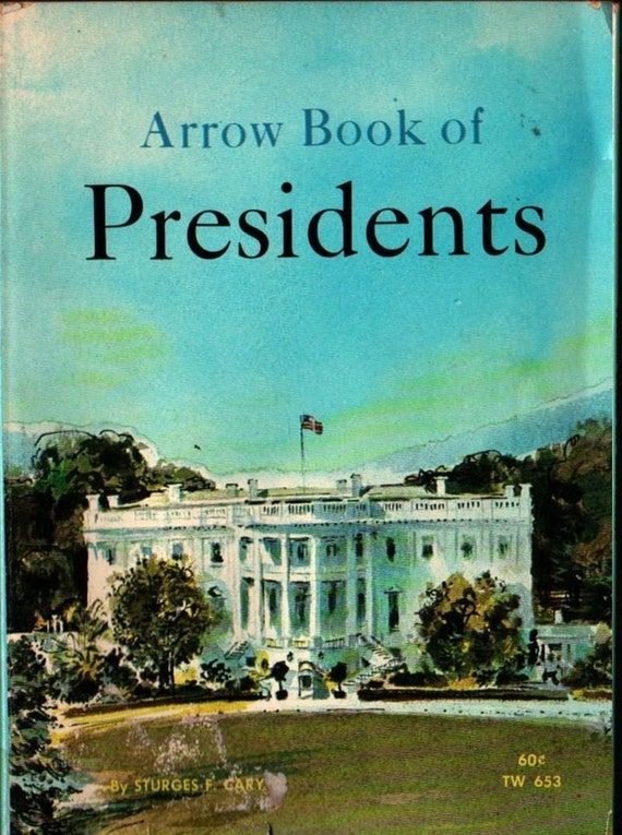 Arrow Book of Presidents + Sturges F. Cary + Leo Summers + 1968 + Vintage Kids Book