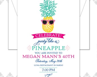Pineapple Party Invite, Party Like a Pineapple Invitation, 30th Birthday Invite, Adult Party Invite, Retro Pineapple, Pineapple & sunglasses