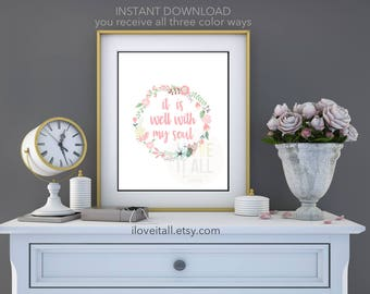 It Is Well With My Soul Hymn Art Print . Printable Download Poster Wall Decor . Christian Art . Hand Lettering Floral Wreath Home Decor Sign