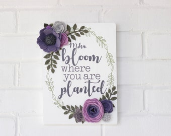 Floral White Wooden Sign, Felt Flower, Bloom Where You Are Planted, Nursery Room Decor, Room Decor, Girly Decor, Purple Flowers, White Sign