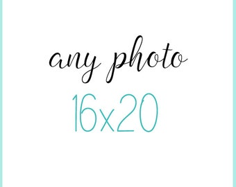 Any Photograph in my Shop as a 16x20 Print, your choice, 16x20 photograph, home decor