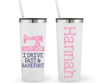 I Drive Fast and Barefoot, Quilter, Crafter- Personalized 22 0z. Roadie Tumbler with Straw and Lid, Insulated Stainless Steel